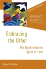 Embracing the Other : The Transformative Spirit of Love - Book