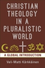 Christian Theology in the Pluralistic World : A Global Introduction - Book