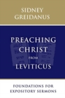 Preaching Christ from Leviticus : Foundations for Expository Sermons - Book