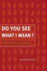 Do You See What I Mean? : Plains Indian Sign Talk and the Embodiment of Action - Book