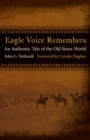 Eagle Voice Remembers : An Authentic Tale of the Old Sioux World - eBook