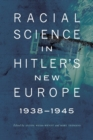Racial Science in Hitler's New Europe, 1938-1945 - Book