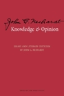 Knowledge and Opinion : Essays and Literary Criticism of John G. Neihardt - Book