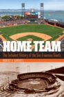 Home Team : The Turbulent History of the San Francisco Giants - Book