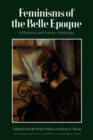 Feminisms of the Belle Epoque : A Historical and Literary Anthology - Book