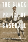 The Black Prince of Baseball : Hal Chase and the Mythology of the Game - Book