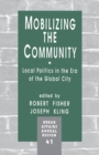 Mobilizing the Community : Local Politics in the Era of the Global City - Book