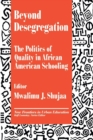 Beyond Desegregation : The Politics of Quality in African American Schooling - Book
