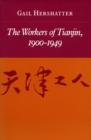 The Workers of Tianjin, 1900-1949 - Book