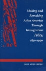 Making and Remaking Asian America - Book
