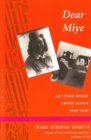 Dear Miye : Letters Home from Japan 1939-1946 - Book