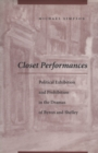 Closet Performances : Political Exhibition and Prohibition in the Dramas of Byron and Shelley - Book