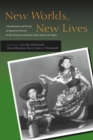 New Worlds, New Lives : Globalization and People of Japanese Descent in the Americas and from Latin America in Japan - Book