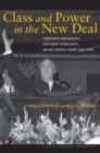 Class and Power in the New Deal : Corporate Moderates, Southern Democrats, and the Liberal-Labor Coalition - Book
