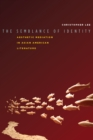 The Semblance of Identity : Aesthetic Mediation in Asian American Literature - Book