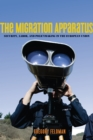 The Migration Apparatus : Security, Labor, and Policymaking in the European Union - eBook
