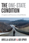 The One-State Condition : Occupation and Democracy in Israel/Palestine - eBook
