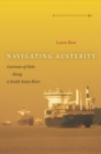 Navigating Austerity : Currents of Debt Along a South Asian River - Book