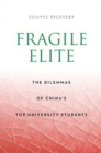 Fragile Elite : The Dilemmas of China's Top University Students - Book