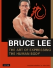 Bruce Lee The Art of Expressing the Human Body - Book