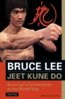 Bruce Lee Jeet Kune Do : Bruce Lee's Commentaries on the Martial Way - Book