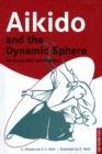 Aikido and the Dynamic Sphere : An Illustrated Introduction - Book