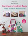 Patchwork Quilted Bags : Totes, Purses and Accessories - Book