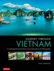 Journey Through Vietnam : From Halong Bay to the Mekong Delta - Book