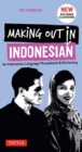 Making Out in Indonesian Phrasebook and Dictionary : An Indonesian Language Phrasebook and Dictionary with Manga Illustrations - Book