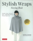 Stylish Wraps : Sewing book - Book