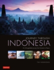 Journey Through Indonesia : An Unforgettable Journey from Sumatra to Papua - Book