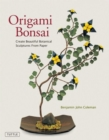 Origami Bonsai : Create Beautiful Botanical Sculptures From Paper: Origami Book with 14 Beautiful Projects and Instructional DVD Video - Book