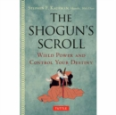 Shogun's Scroll : Wield Power and Control Your Destiny - Book