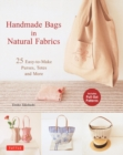 Handmade Bags in Natural Fabrics : Over 25 Easy-to-Make Purses, Totes, Handbags and More - Book