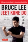 Bruce Lee Jeet Kune Do : A Comprehensive Guide to Bruce Lee's Martial Way - Book