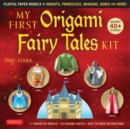 My First Origami Fairy Tales Kit : Fold Paper Models of Knights, Princesses, Dragons, Ogres and Many More! - Book