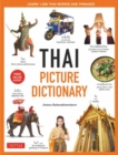 Thai Picture Dictionary : Learn 1,500 Thai Words and Phrases - The Perfect Visual Resource for Language Learners of All Ages (Includes Online Audio) - Book