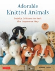 Adorable Knitted Animals : Cuddly Critters to Knit the Japanese Way (25 Different Toy Animals) - Book