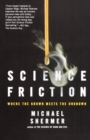 Science Friction : Where the Known Meets the Unknown - Book