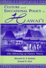 Culture and Educational Policy in Hawai'i : The Silencing of Native Voices - Book