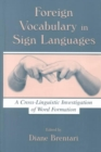 Foreign Vocabulary in Sign Languages : A Cross-Linguistic Investigation of Word Formation - Book