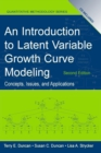 An Introduction to Latent Variable Growth Curve Modeling : Concepts, Issues, and Application, Second Edition - Book