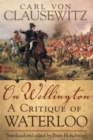 On Wellington : A Critique of Waterloo - Book