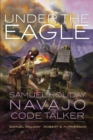 Under the Eagle : Samuel Holiday, Navajo Code Talker - Book