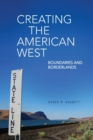 Creating the American West : Boundaries and Borderlands - Book