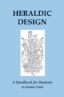 Heraldic Design : A Handbook for Students - Book