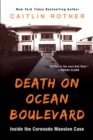 Death on Ocean Boulevard : Inside the Coronado Mansion Case - eBook