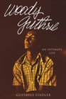 Woody Guthrie : An Intimate Life - Book