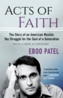 Acts of Faith : The Story of an American Muslim, the Struggle for the Soul of a Generation, With a New Afterword - eBook
