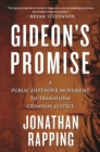Gideon's Promise : A Public Defender Movement to Transform Criminal Justice - Book